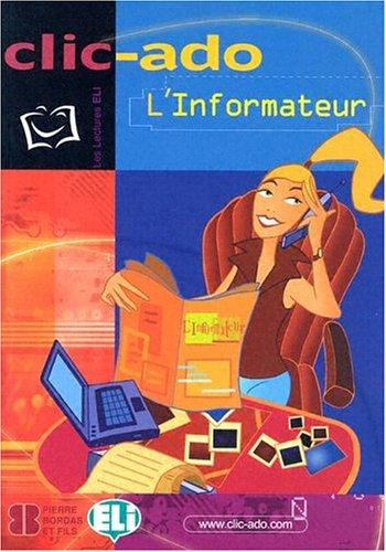 CLIC-ADO L'Informateur with CD (Audio) (Clic-Ado: Les Lectures Eli) by Charles LeBlanc