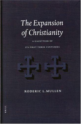 The Expansion of Christianity by Roderic L. Mullen