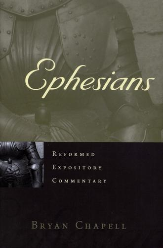 Ephesians (Reformed Expository Commentary) by Chapell, Bryan