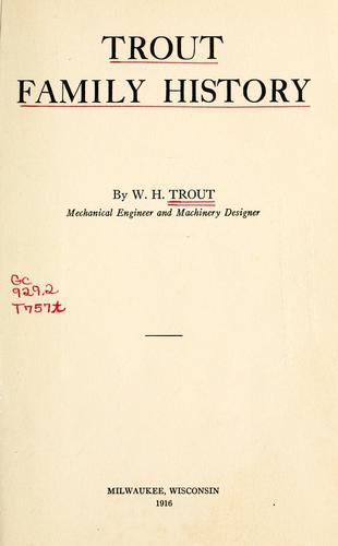 Trout family history by W. H. Trout