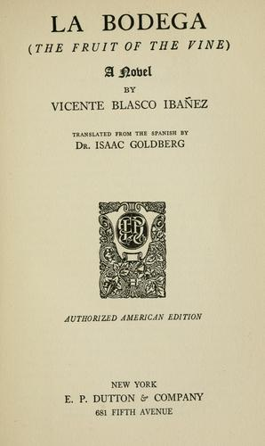 La bodega (The fruit of the vine) a novel by Vicente Blasco Ibáñez