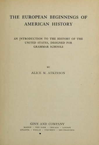 The European beginnings of American history by Alice M. Atkinson
