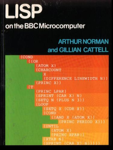 LISP on the BBC Microcomputer by Arthur Norman, Gillian Cattell