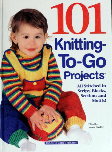 101 knitting-to-go projects by