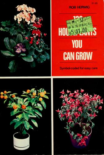 128 houseplants you can grow by Rob Herwig