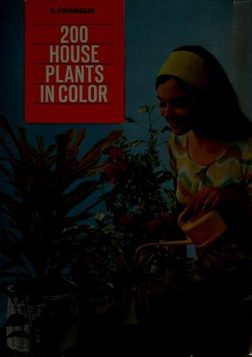 200 house plants in color by G. Kromdijk