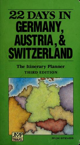 22 days in Germany, Austria, and Switzerland by Rick Steves