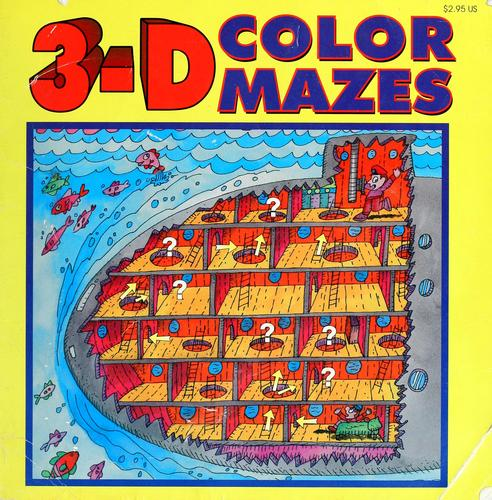3-D color mazes by MJ Studios, Inc. ; illustrated by Arthur Friedman.