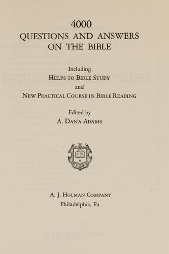 4000 questions and answers on the Bible by A. Dana Adams