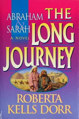 Abraham & Sarah, the long journey by Roberta Kells Dorr