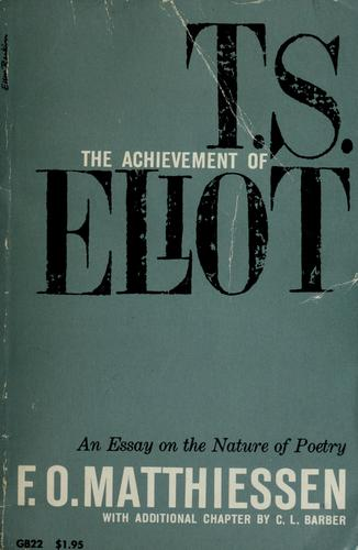 The achievement of T.S. Eliot by F. O. Matthiessen