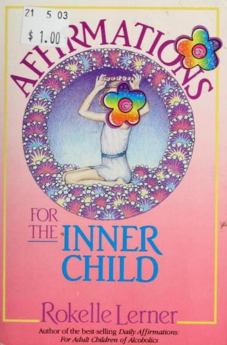 Affirmations for the inner child by Rokelle Lerner